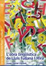 11 L'obra lingüística de Lluís Fullana i Mira